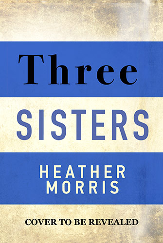 Holding image of front cover of Heather Morris' new book Three Sisters